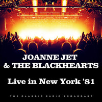 Joan Jett & The Blackhearts - Live in New York '81 (Live)