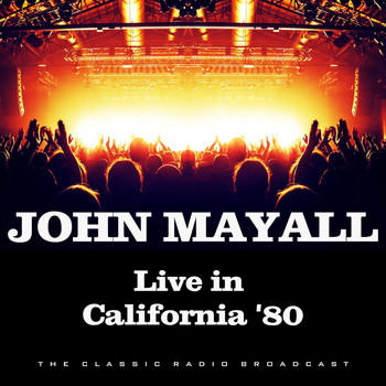 John Mayall - Live in California '80 (Live)