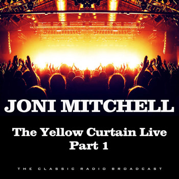 Joni Mitchell - The Yellow Curtain Live Part 1 (Live)