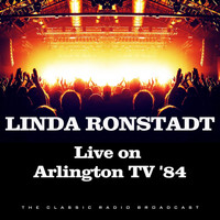 Linda Ronstadt - Live on Arlington TV '84 (Live)
