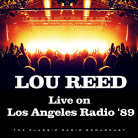 Lou Reed - Live on Los Angeles Radio '89 (Live)