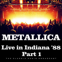 Metallica - Live in Indiana '88 Part 1 (Live)