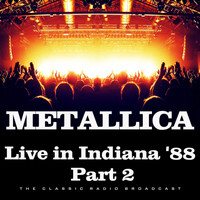 Metallica - Live in Indiana '88 Part 2 (Live)