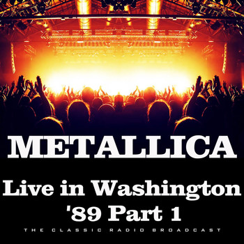 Metallica - Live in Washington '89 Part 1 (Live)