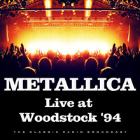 Metallica - Live at Woodstock '94 (Live)