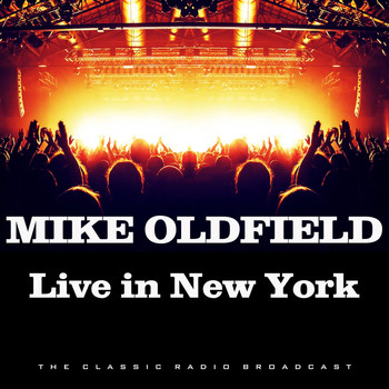 Mike Oldfield - Live in New York (Live)
