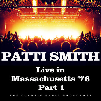 Patti Smith - Live in Massachusetts '76 Part 1 (Live)