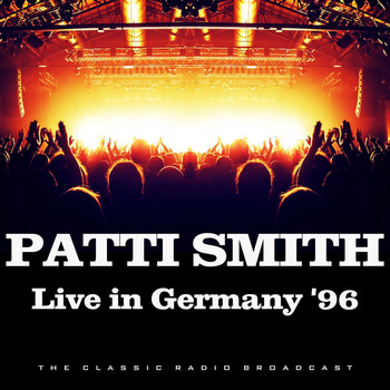 Patti Smith - Live in Germany '96 (Live)