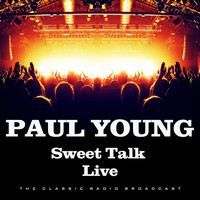 Paul Young - Sweet Talk Live (Live)