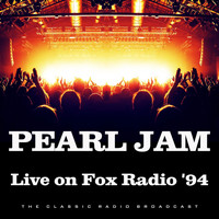 Pearl Jam - Live on Fox Radio '94 (Live)