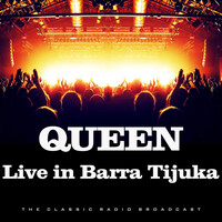 Queen - Live in Barra Tijuka (Live)
