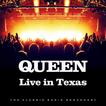Queen - Live in Texas (Live)