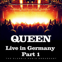 Queen - Live in Germany Part 1 (Live)