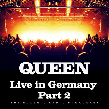 Queen - Live in Germany Part 2 (Live)