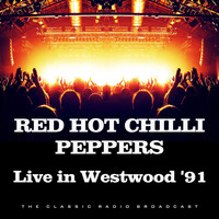 Red Hot Chili Peppers - Live in Westwood '91 (Live)