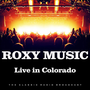 Roxy Music - Live in Colorado (Live)
