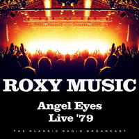 Roxy Music - Angel Eyes Live '79 (Live)