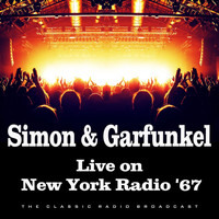 Simon & Garfunkel - Live on New York Radio '67 (Live)