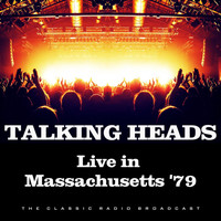 Talking Heads - Live in Massachusetts '79 (Live)