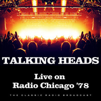 Talking Heads - Live on Radio Chicago '78 (Live)
