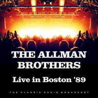 The Allman Brothers Band - Live in Boston '89 (Live)