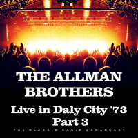 The Allman Brothers Band - Live in Daly City '73 Part 3 (Live)