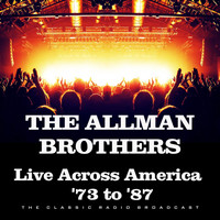 The Allman Brothers Band - Live Across America  '73 to '87 (Live)