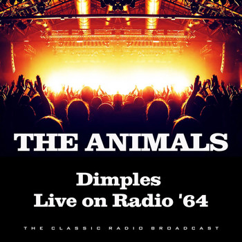 The Animals - Dimples Live on Radio '64 (Live)