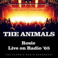 The Animals - Rosie Live on Radio '65 (Live)