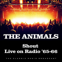The Animals - Shout Live on Radio '65-66 (Live)