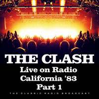 The Clash - Live on Radio California '83 Part 1 (Live)