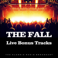 The Fall - Live Bonus Tracks (Live)