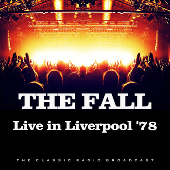 The Fall - Live in Liverpool '78 (Live)