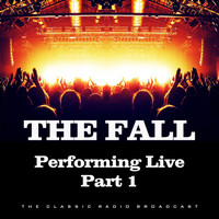 The Fall - Performing Live Part 1 (Live)