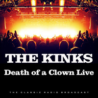 The Kinks - Death of a Clown Live (Live)