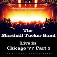 The Marshall Tucker Band - Live in Chicago '77 Part 1 (Live)
