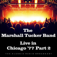 The Marshall Tucker Band - Live in Chicago '77 Part 2 (Live)
