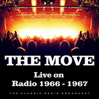 The Move - Live on Radio 1966 - 1967 (Live)