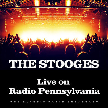The Stooges - Live on Radio Pennsylvania (Live)