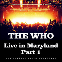 The Who - Live in Maryland Part 1 (Live)