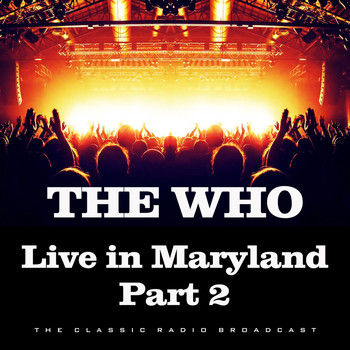 The Who - Live in Maryland Part 2 (Live)