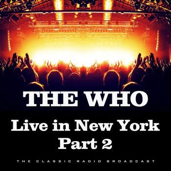The Who - Live in New York Part Two (Live)