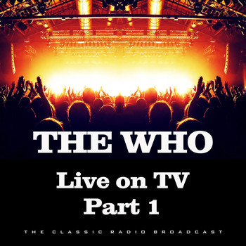 The Who - Live on TV Part 1 (Live)