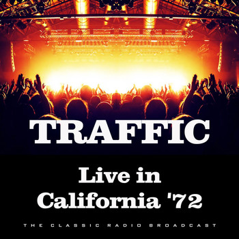 Traffic - Live in California '72 (Live)