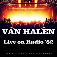 Van Halen - Live on Radio '82 (Live)