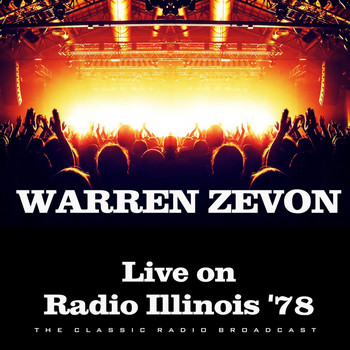 Warren Zevon - Live on Radio Illinois '78 (Live)