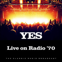 Yes - Live on Radio '70 (Live)