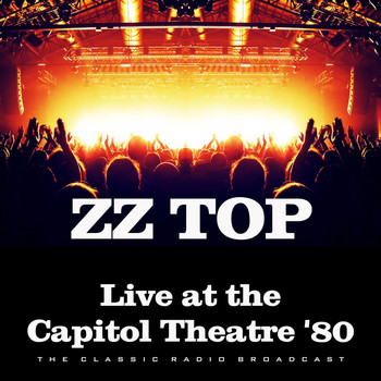 ZZ Top - Live at the Capitol Theatre '80 (Live)