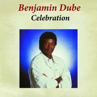 Benjamin Dube - Celebration