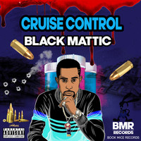 Black Mattic - Cruise Control (Explicit)